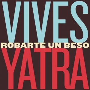 CARLOS VIVES & SEBASTIÁN YATRA VAN A ROBARTE UN BESO NUEVO SINGLE YA DISPONIBLE (+Video)