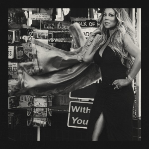 MARIAH CAREY LA ICÓNICA ARTISTA GLOBAL PRESENTA SU NUEVO SINGLE ''WITH YOU''