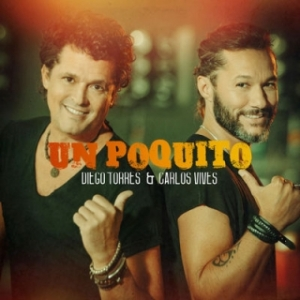 DIEGO TORRES presenta junto a Carlos Vives su nuevo single y video ''UN POQUITO''