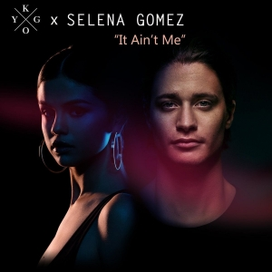 EL NUEVO SINGLE DE KYGO CON SELENA GOMEZ ''IT AIN'T ME'' YA DISPONIBLE