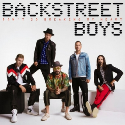 BACKSTREET BOYS REGRESAN CON SU NUEVO SINGLE ''DON'T GO BREAKING MY HEART''